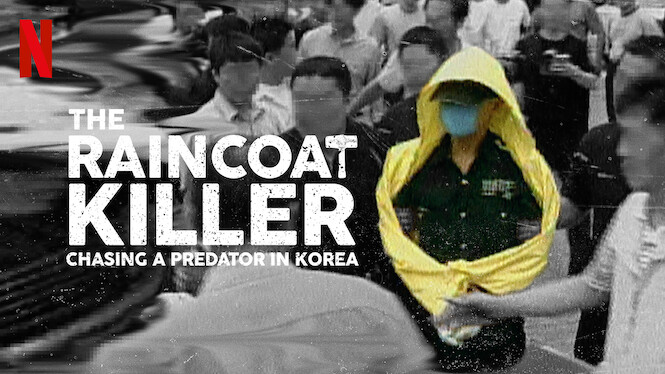 The Raincoat Killer: Chasing a Predator in Korea on Netflix Canada